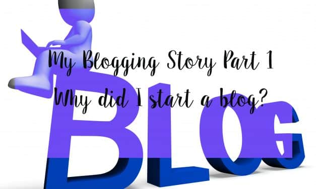 My Blogging Story Series Part 1 | Why did I start a blog?