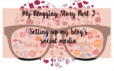 My Blogging Story Part 3 | Setting up my blog's social media